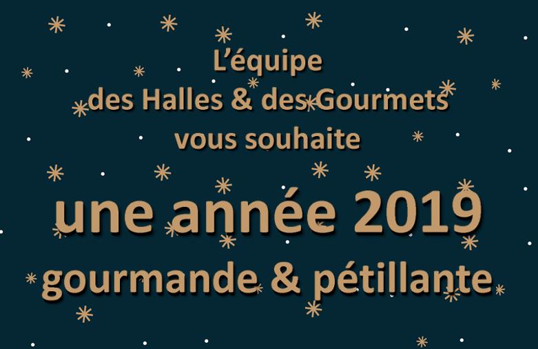 Bonne Année 2019 des Halles et des Gourmets
