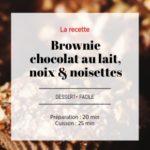 Brownie Chocolat au Lait noix et noisettes